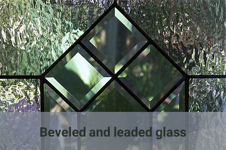 beveled and leaded glass