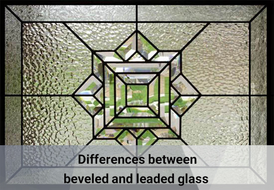 Differences between beveled and leaded glass